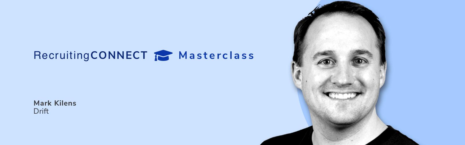 Talentry RecruitingCONNECT Masterclass Mark Kilens Drift