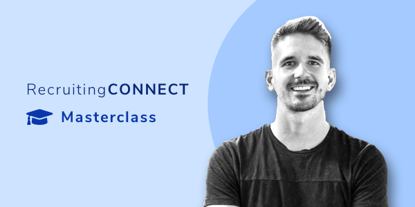 RecruitingCONNECT Masterclass: Creating Recruitment Influencers