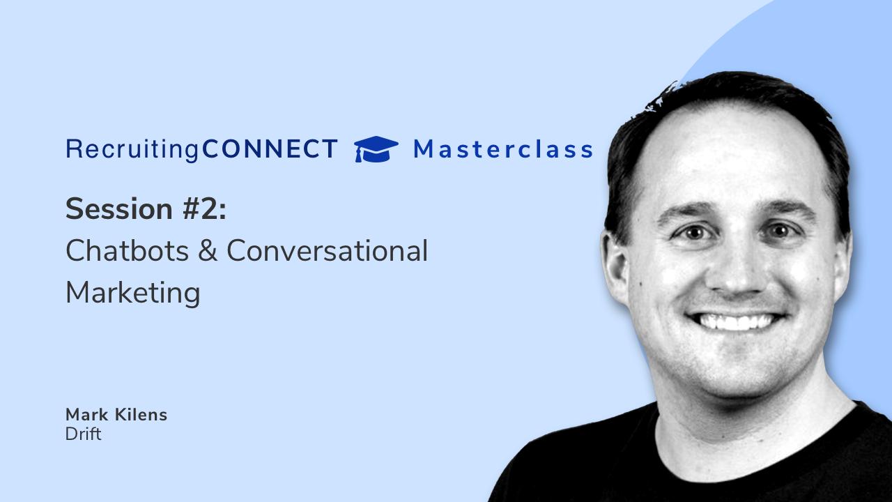 Talentry Masterclass with Mark Kilens, Drift: Chatbots & Conversational Marketing
