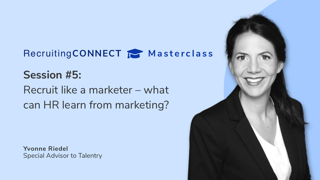Talentry Masterclass with Yvonne Riedel: Recruit like a Marketer